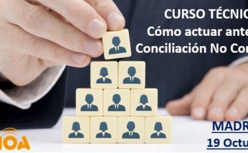 Curso: Cómo actuar ante una Conciliación No Conforme. Madrid, 19 octubre